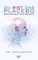 Buch Link Karin Arndt: Du bist das Placebo_Joe Dispenza