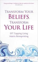 Buch Link Karin Arndt: Transform Your Beliefs, Transform Your Life - Karl Dawson, Kate Marillat